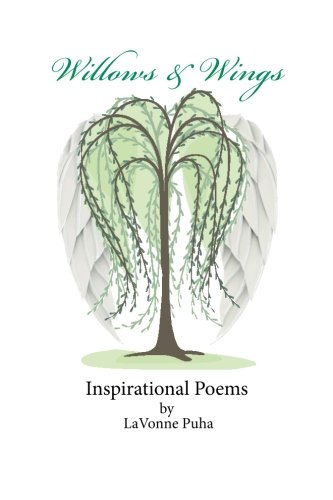 9780989621007: Willows & Wings Inspirational Poems