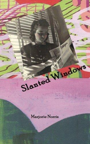Slanted Windows: Marjorie Norris