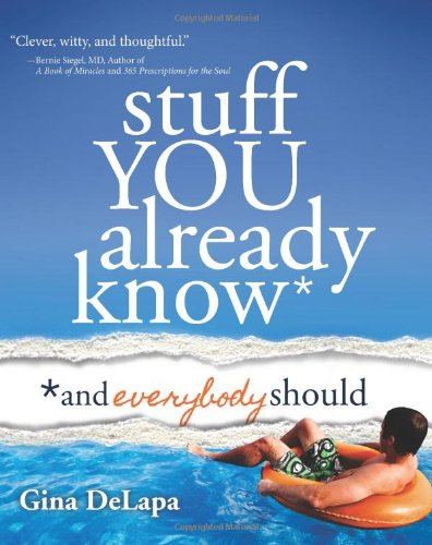 Stuff You Already Know: And Everybody Should: Gina DeLapa