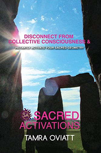 9780989633222: Sacred Activations: Disconnect from Collective Consciousness and Instantly Activate Your Sacred Geometry