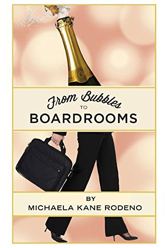 9780989634243: Bubbles to Boardrooms: Serendipitous Stories From Inside the Wine Business