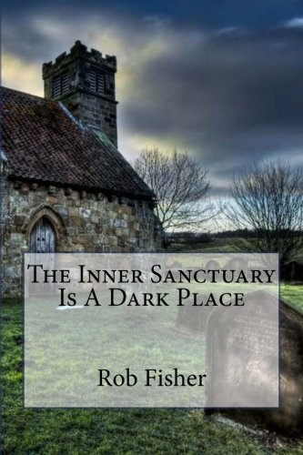 9780989635806: The Inner Sanctuary is a Dark Place