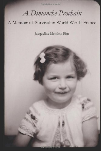 9780989636704: A Dimanche Prochain: A Memoir of Survival in World War II France