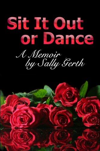 9780989637718: Sit It Out or Dance: A Memoir