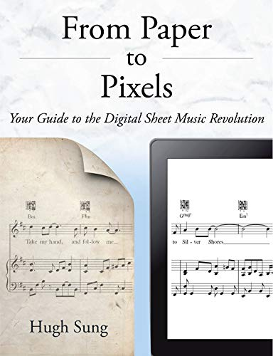 9780989639705: From Paper to Pixels: Your Guide to the Digital Sheet Music Revolution