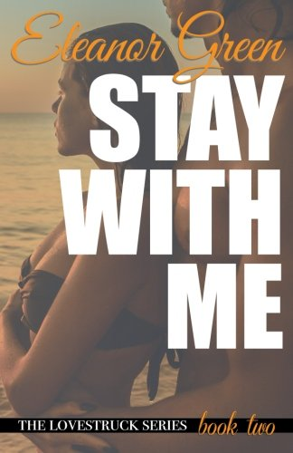 9780989644648: Stay with Me (LoveStruck) (Volume 2)