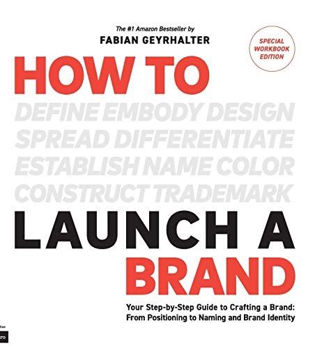 9780989646147: How to Launch a Brand - SPECIAL WORKBOOK EDITION (2nd Edition): Your Step-by-Step Guide to Crafting a Brand: From Positioning to Naming And Brand Identity