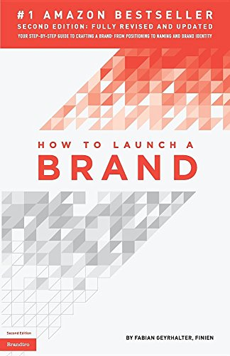 9780989646161: How to Launch a Brand (2nd Edition - Trade): Your Step-By-Step Guide to Crafting a Brand: From Positioning to Naming and Brand Identity