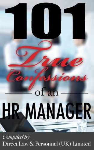9780989646949: 101 True Confessions of an HR Manager