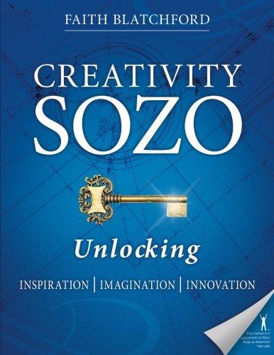 9780989647717: Creativity Sozo: Unlocking Inspiration, Imagination, Innovation