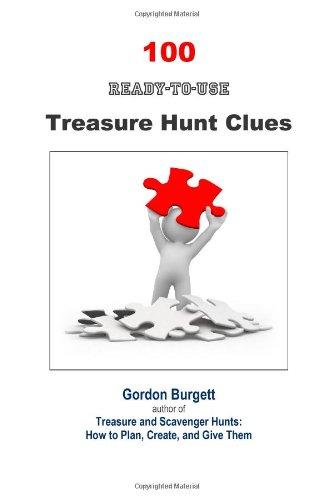 100 Ready-to-Use Treasure Hunt Clues: Gordon Burgett