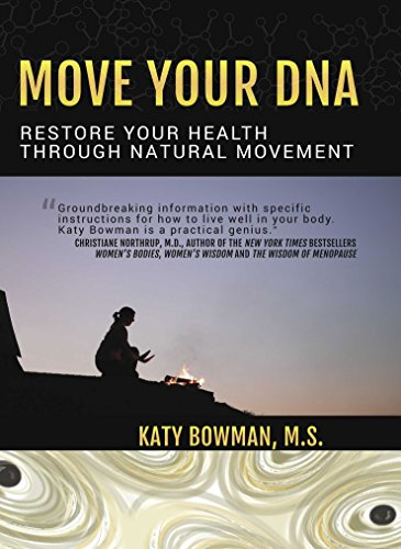 9780989653947: Move Your DNA: Restore Your Health Through Natural Movement