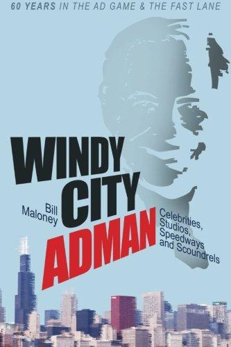 9780989655606: Windy City Adman: Celebrities, Studios, Speedways and Scoundrels