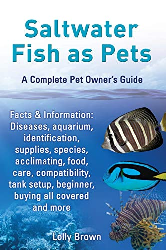 Saltwater Fish as Pets. Facts Information: Diseases,: Lolly Brown
