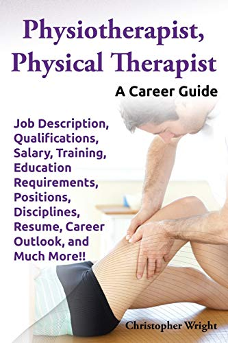 Physiotherapist, Physical Therapist. Job Description, Qualif