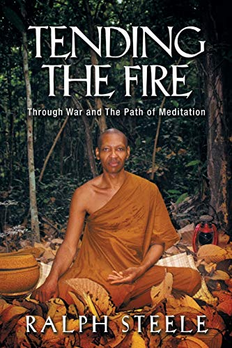 9780989659321: Tending the Fire: Through War and the Path of Meditation