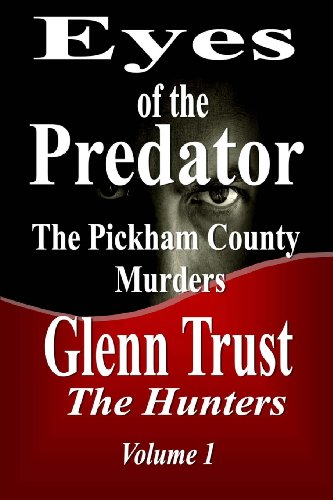 9780989661911: Eyes of the Predator: The Pickham County Murders (The Hunters) (Volume 1)