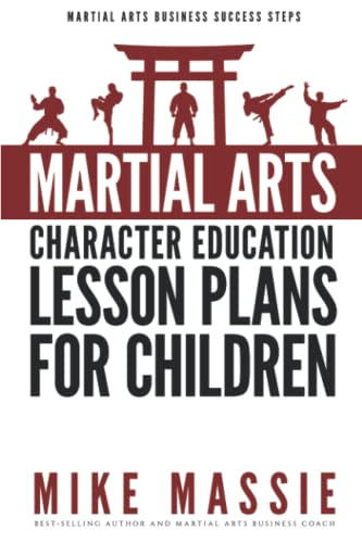 Martial Arts Character Education Lesson Plans for: Massie, Mike