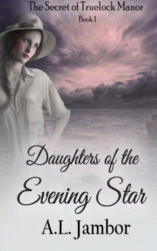 9780989668576: Daughters of the Evening Star (The Secret of Truelock Manor) (Volume 1)