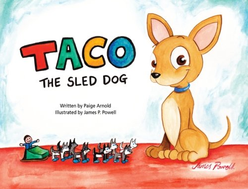 9780989669603: Taco the Sled Dog