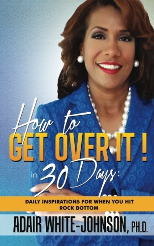 9780989673341: How to Get Over It! in 30 Days