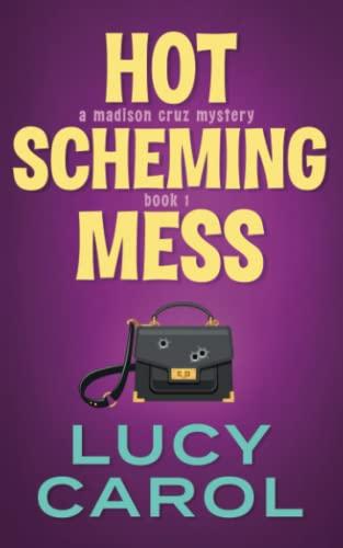 9780989673549: Hot Scheming Mess (Madison Cruz Mystery) (Volume 1)