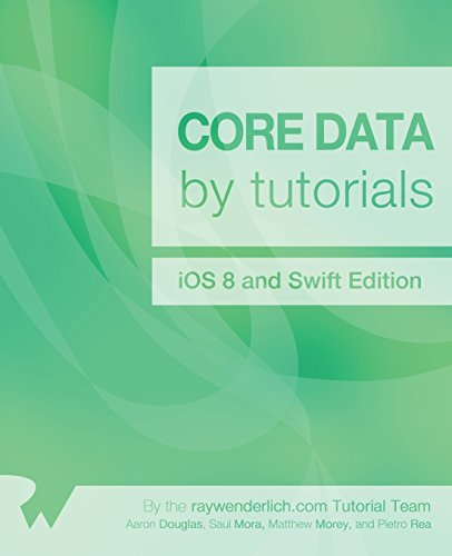 Core Data by Tutorials: iOS 8 and Swift Edition: Aaron Douglas