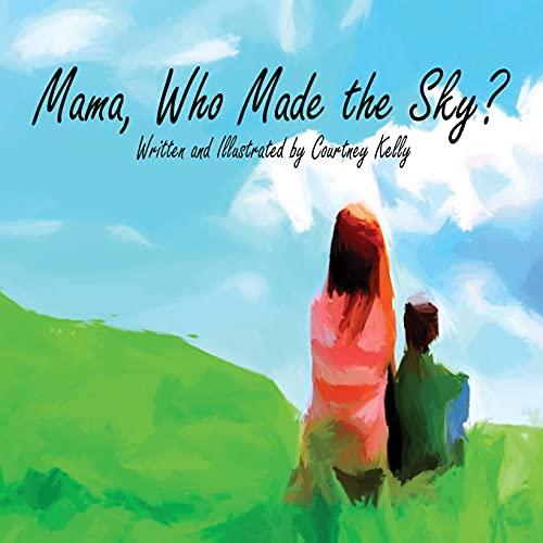 9780989677400: Mama, Who Made the Sky?
