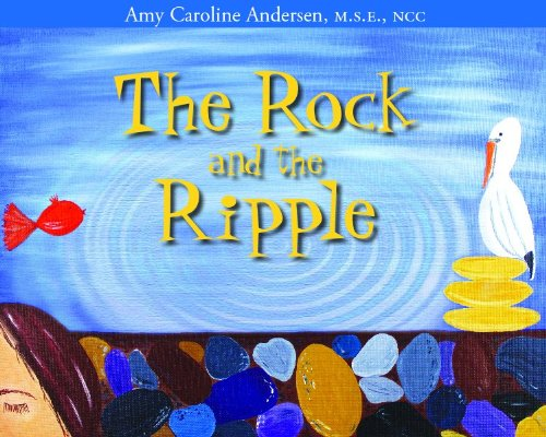 The Rock and the Ripple - Amy Caroline Andersen