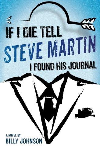 9780989682107: If I Die Tell Steve Martin I Found His Journal