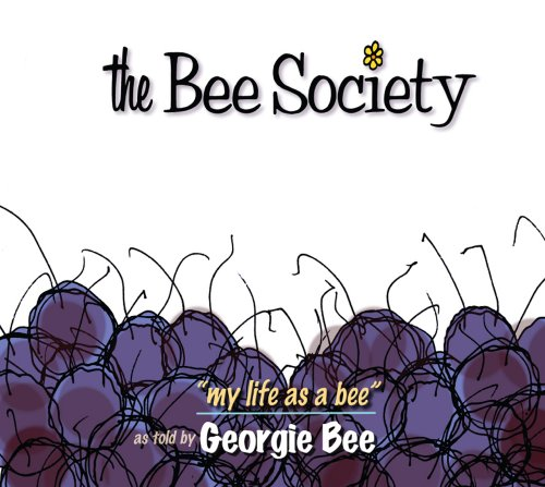 9780989690102: The Bee Society: ''my life as a bee''