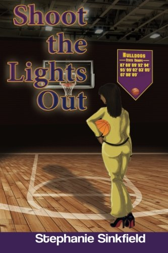 Shoot the Lights Out (Gametime) (Volume 1): Sinkfield, Stephanie