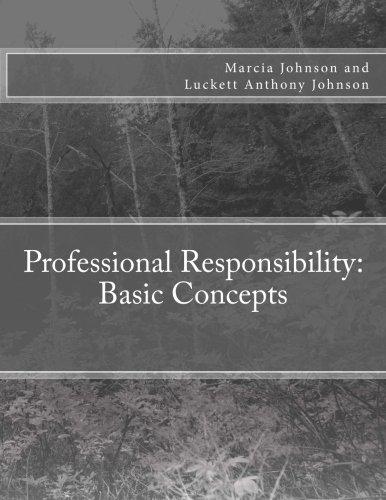 Professional Responsibility: Basic Concepts: Johnson, Marcia; Johnson, Luckett Anthony