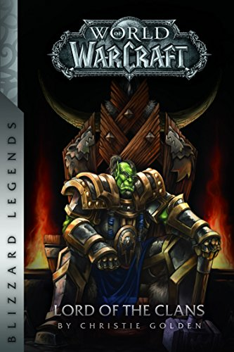 9780989700115: Warcraft: Lord of the Clans (Blizzard Legends)