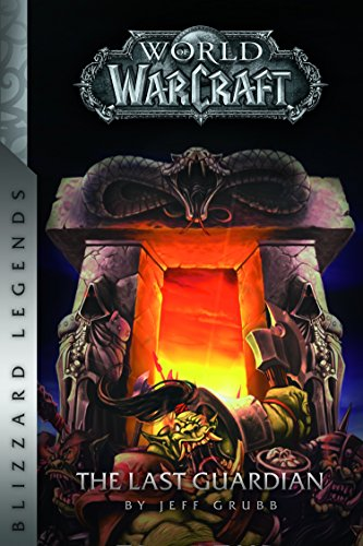 9780989700122: Warcraft: The Last Guardian (Blizzard Legends)