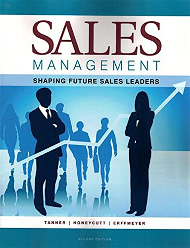 Sales Management: Shaping Future Sales Leaders-2nd ed.: John F. Tanner