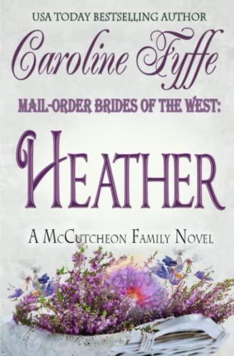 Mail-Order Brides of the West Heather The McCutcheon Family Volume 4: Caroline Fyffe