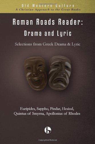 Roman Roads Reader: Drama and Lyric (Old: Euripides, Sappho, Pindar,