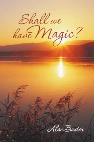 9780989706858: Shall We Have Magic?