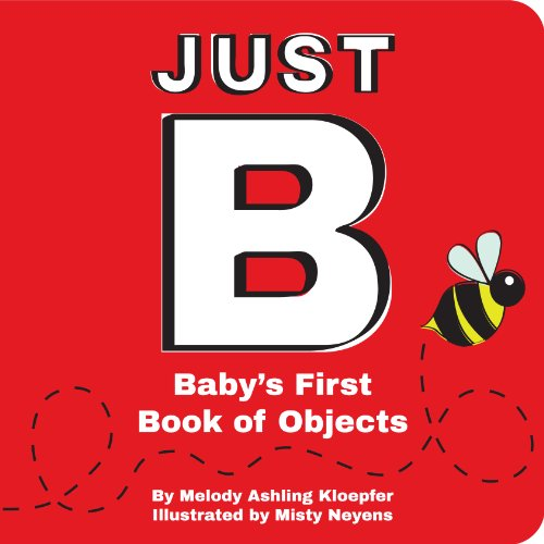 9780989707206: Just B: Baby's First Book of Objects