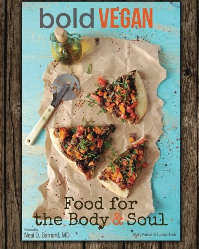 9780989709408: Bold Vegan Food For The Body & Soul