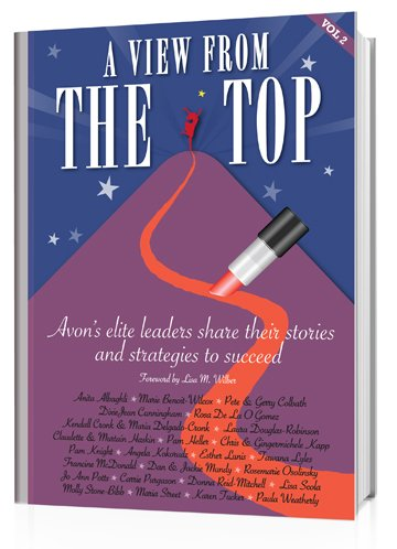 View from the Top Volume 2 Avon's Elite Leaders Share Their Stories and Strategies to Succeed:...