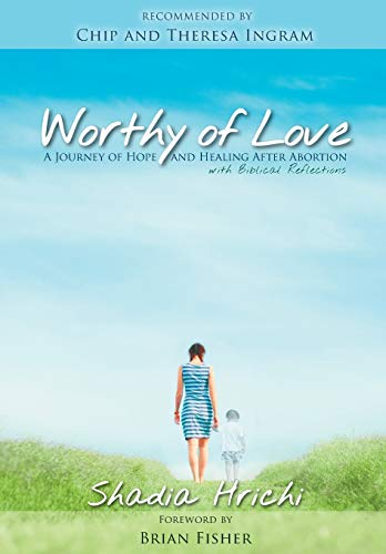 9780989714136: Worthy of Love: A Journey of Hope and Healing After Abortion