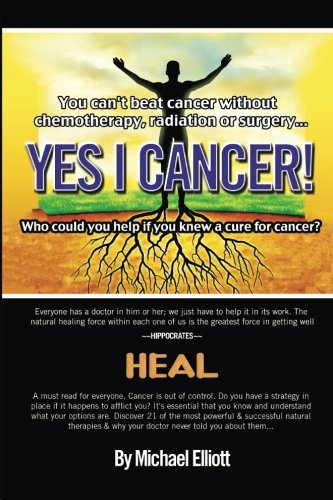 Yes I Cancer: You can't beat cancer without chemotherapy, radiation or surgery: Michael Elliott