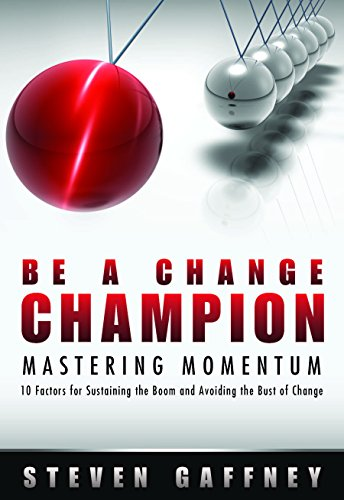 Be a Change Champion- Mastering Momentum: 10: Steven Gaffney