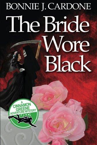9780989716543: The Bride Wore Black (Cinnamon Greene Adventure Mysteries) (Volume 1)