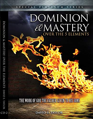 9780989724081: Dominion and Mastery Over the Five Elements