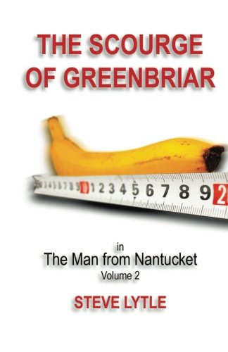 9780989724715: The Man From Nantucket (The Scourge of Greenbriar) (Volume 2)