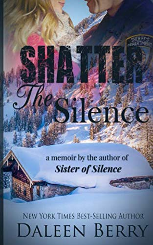 Shatter the Silence: Berry, Daleen
