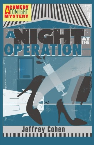 9780989726955: A Night at the Operation (Comedy Tonight Mystery) (Volume 3)